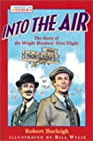 Into the Air: The Story of the Wright Brothers' First Flight (0152168036) by Burleigh, Robert