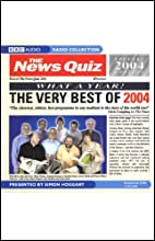 The News Quiz: The Very Best of 2004  by BBC Worldwide Narrated by Simon Hoggart
