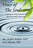 Voice of the Soul: Learning to work with and talk about our souls in new ways