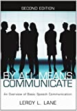 img - for By All Means Communicate: An Overview of Basic Speech Communication; Second Edition by Lane, LeRoy L. (2005) Paperback book / textbook / text book