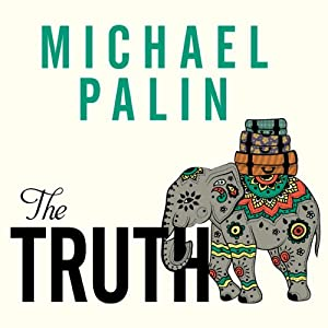 The Truth | [Michael Palin]