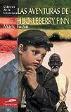 Las aventuras de Huckleberry Finn (Clasicos de la literatura series)