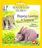 Watership Down: Bigwig Learns a Lesson (0099403358) by Redmond, Diane
