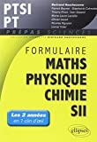 Formulaire Maths Physique Chimie SII PTSI PT