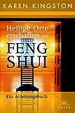 Heilige Orte erschaffen mit Feng Shui - Ein Anleitungsbuch - Karen Kingston, Daniel Grote
