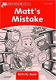 Dolphin Readers: Level 2: 425-Word Vocabulary Matt's Mistake Activity Book (019440157X) by Collectif