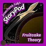 Fruitcake Theory   James Patrick Kelly