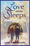Love Never Sleeps:  Living at Home with Alzheimer's (1571743251) by Summer Rain, Mary