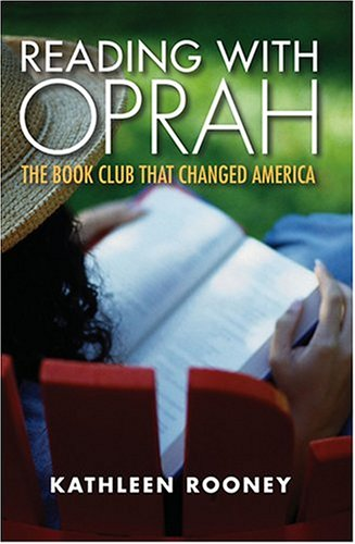 Reading With Oprah: The Book Club That Changed America, KATHLEEN ROONEY