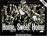 img - for Home Sweet Home: Memories of Tiger Stadium book / textbook / text book