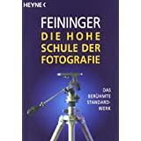 """Die Hohe Schule der Fotografie: Das ber�hmte Standardwerkvon """"Andreas Feininger"""""""