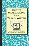img - for How to Make a Living as a Travel Writer book / textbook / text book