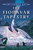 The Fionavar Tapestry 1. The Summer Tree 2. The Wandering Fire 3. The Darkest Road (0006479502) by Guy Gavriel Kay