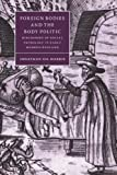 img - for Foreign Bodies and the Body Politic: Discourses of Social Pathology in Early Modern England (Cambridge Studies in Renaissance Literature and Culture) book / textbook / text book