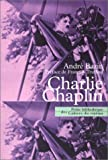 Charlie Chaplin (French Edition) (2866422627) by Bazin, André