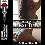 A Housewife's First Time: A MILF's First Slutty Anal Sex Story | Jessica Silver