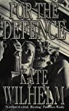For the Defence (0006496776) by Kate Wilhelm