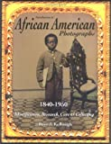 Introduction to African American Photographs: 1840-1950: Identification, Research, Care & Collecting