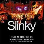 Slinky: Trans-Atlantik