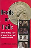 img - for Heads or Tails: A True Hostage Story of Terror, Torture and Ultimate Survival book / textbook / text book