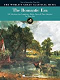 img - for The Romantic Era: 102 Selections from Symphonies, Ballets, Operas, and Piano Literature for Piano Solo (World's Great Classical Music) book / textbook / text book