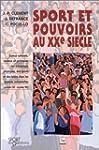Sport et pouvoirs au XXe si�cle : Enj...