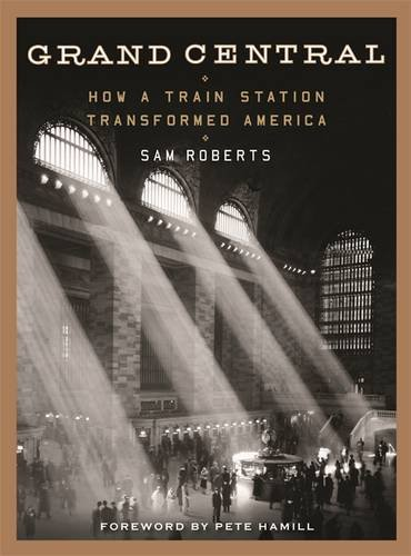 Grand Central: How a Train Station Transformed America (In Grand Central Station compare prices)