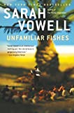 Unfamiliar Fishes (159448564X) by Vowell, Sarah