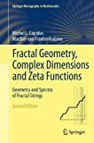 Fractal Geometry, Complex Dimensions and Zeta Functions: Geometry and Spectra of Fractal Strings (Springer Monographs in Mathematics) (1461421756) by Lapidus, Michel L.