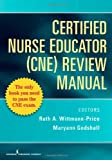 Ruth Wittman-Price Nurse Educator Certification (CNE) Review Manual