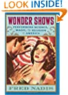 Wonder Shows: Performing Science, Magic, and Religion in America