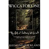 Wicca For One: The Path Of Solitary Witchcraft ~ Raymond Buckland