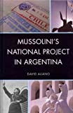 Mussolinis National Project in Argentina (Fairleigh Dickinson University Press Series in Italian S