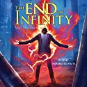 The End of Infinity: A Jack Blank Adventure, Book 3 (       UNABRIDGED) by Matt Myklusch Narrated by Norbert Leo Butz