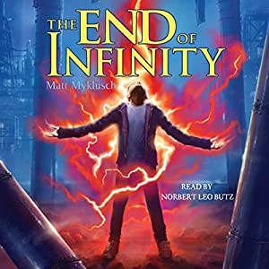The End of Infinity: A Jack Blank Adventure, Book 3 | [Matt Myklusch]