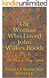 The Woman Who Loved John Wilkes Booth: The Diary of Mary Surratt