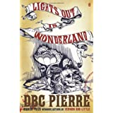 Lights Out in Wonderlandby DBC Pierre