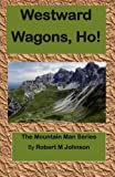 ISBN 9781470000219 product image for Westward Wagons, Ho!: The Mountain Man Series (Volume 4)   upcitemdb.com