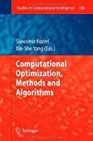 Computational Optimization, Methods and Algorithms