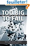 Too Big to Fail: The Hazards of Bank...