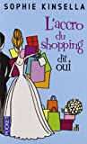 echange, troc Sophie Kinsella - L'accro du shopping dit oui