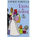 L'accro du shopping dit ouipar Sophie Kinsella