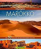 Highlights Marokko: Die 50 Ziele, die Sie gesehen haben sollten. Ein Bildband über Marokko, den Djemaa el Fna in Marrakesch, das Atlasgebirge und die Sahara. Marokko in großartigen Bildern und Tipps.