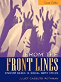 From the Front Lines: Student Cases in Social Work Ethics (2nd Edition)