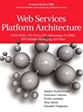 img - for Web Services Platform Architecture: SOAP, WSDL, WS-Policy, WS-Addressing, WS-BPEL, WS-Reliable Messaging, and More book / textbook / text book