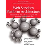 Web Services Platform Architecture: SOAP, WSDL, WS-Policy, WS-Addressing, WS-BPEL, WS-Reliable Messaging, and More ~ Sanjiva Weerawarana