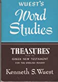 Word Studies: Treasures from the Greek New Testament (0802812430) by Wuest, Kenneth S.
