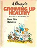 How we behave (His Growing up healthy) (071728106X) by Rothenberg, Robert E