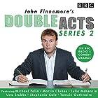 John Finnemore's Double Acts: Series 2: 6 full-cast radio dramas Radio/TV von John Finnemore Gesprochen von: John Finnemore