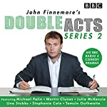 John Finnemore's Double Acts: Series 2: 6 full-cast radio dramas | John Finnemore